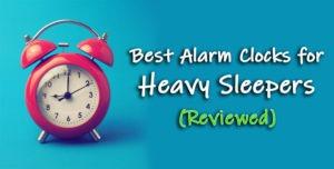 loudest Alarm Clock for heavy sleepers
