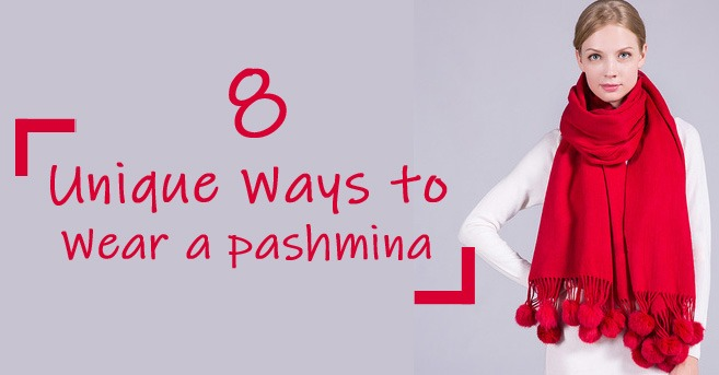 8 Unique Ways to Wear a Pashmina Elegantly