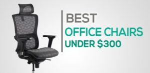 13 Best Office Chairs Under 300 To Buy in 2020