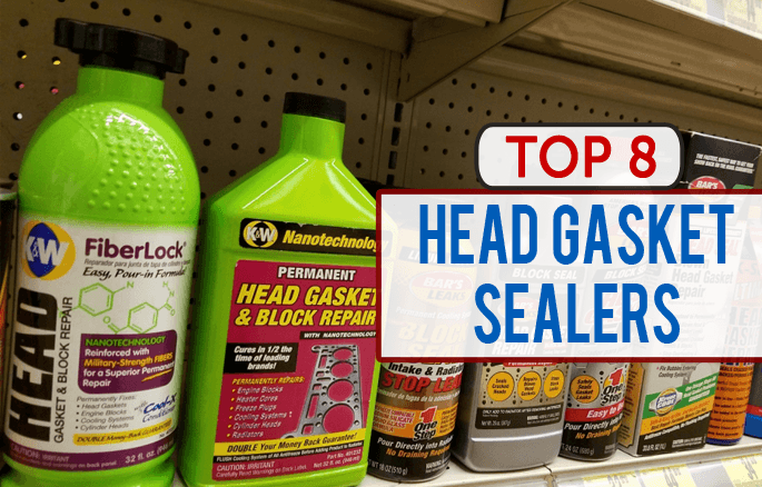Best Head Gasket Sealers [Top 8 Reviewed] Instant FIX