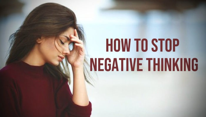 7 ways on how to stop negative thinking