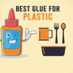 Best Glue for Plastic To Keep in Your Toolbox