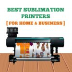 7 Best Sublimation Printers to Buy in 2020