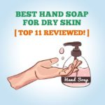 11 Best Hand Soaps For Dry Skin to Buy in 2020