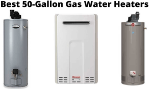 Best 50-Gallon Gas Water Heaters in 2021